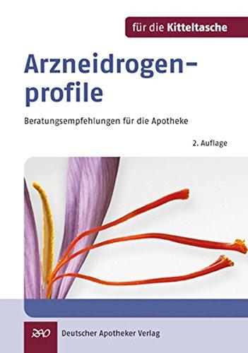 9783769253023: Arzneidrogenprofile für die Kitteltasche: Beratungsempfehlungen für die Apotheke