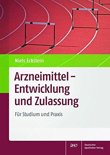 Arzneimittel - Entwicklung und Zulassung: Niels Eckstein