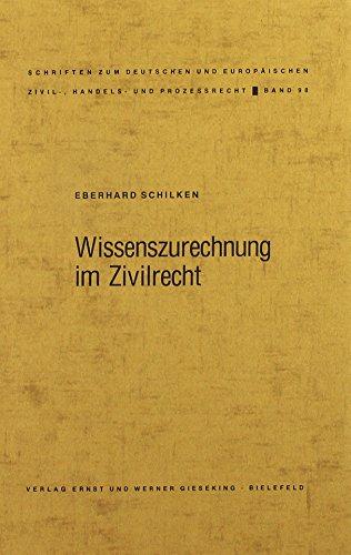 9783769401981: Wissenszurechnung im Zivilrecht: Eine Untersuchung zum Anwendungsbereich des [section symbol] 166 BGB innerhalb und ausserhalb der Stellvertretung ... Handels- und Prozessrecht) (German Edition)