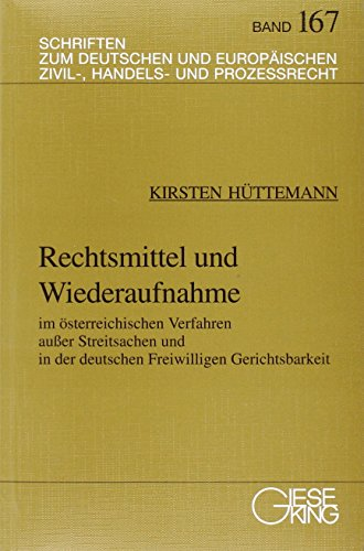 Rechtsmittel und Wiederaufnahme im österreichischen Verfahren ausser Streitsachen und in der ...