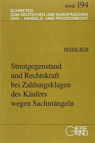 Streitgegenstand und Rechtskraft bei Zahlungsklagen des Käufers wegen Sachmängel: Peter ...