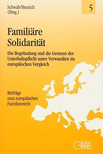 Familiare Solidaritat: Die Begrundung und die Grenzen der Unterhaltspflicht unter Verwandten im ...