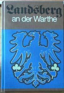 Landsberg an der Warthe 1257 - 1945: Beske, Hans /