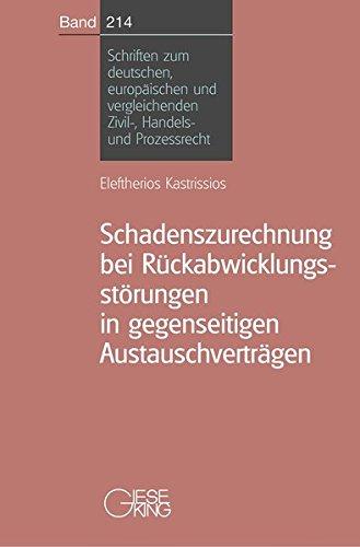 Schadenszurechnung bei Rückabwicklungsstörungen in gegenseitigen Austauschverträgen:...