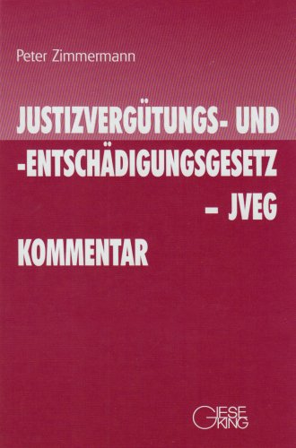 Justizvergütungs- und -entschädigungsgesetz (JVEG) Kommentar: Peter Zimmermann