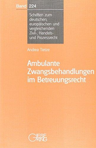 Ambulante Zwangsbehandlungen im Betreuungsrecht: Andrea Tietze