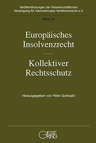 Europäisches Insolvenzrecht-Kollektiver Rechtsschutz: Peter Gottwald