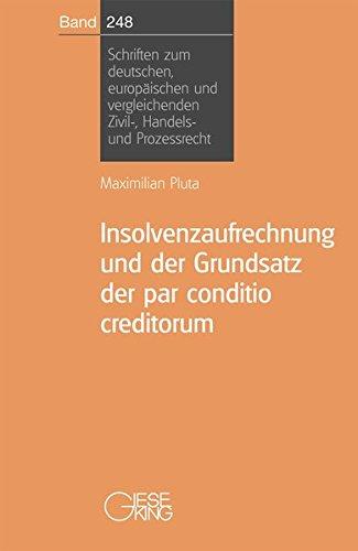 Insolvenzaufrechnung und der Grundsatz der par conditio creditforum: Maximilian Pluta