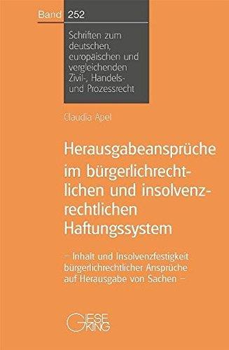 Herausgabeansprüche im bürgerlichrechtlichen und insolvenzrechtlichen Haftungssystem: ...