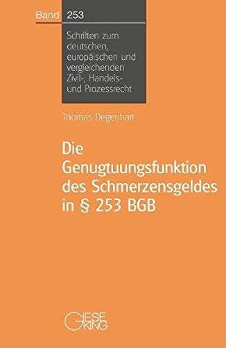 Die Genugtuungsfunktion des Schmwerzensgeldes in § 253 BGB: Thomas Degenhart