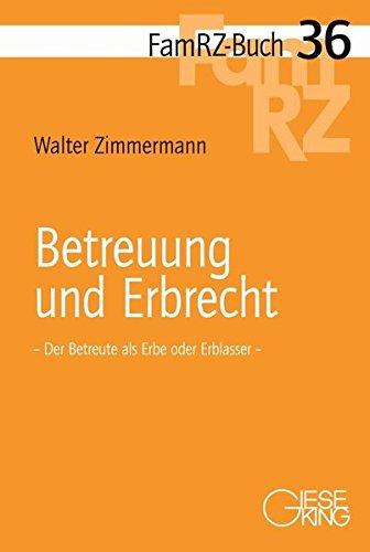 Betreuung und Erbrecht: Walter Zimmermann