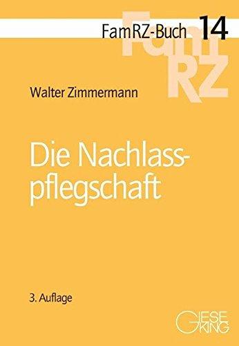 Die Nachlasspflegschaft: Walter Zimmermann