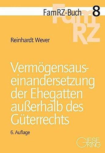 Vermögensauseinandersetzung der Ehegatten außerhalb des Güterrechts: Reinhardt ...