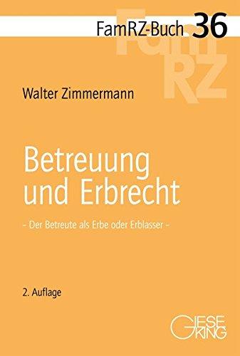 Betreuung und Erbrecht | Der Betreute als: Zimmermann, Walter (Prof.