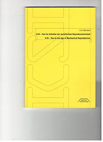 9783769502978: ICSI-Sex in the Age of Mechanical Reproduction (Science Theatre in the Classroom)
