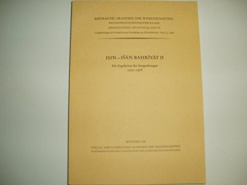 9783769600827: Isin, Isan Bahriyat II: Die Ergebnisse der Ausgrabungen 1975-1978 (Veroffentlichungen der Kommission zur Erschliessung von Keilschrifttexten)
