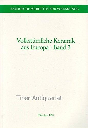 Volkstümliche Keramik aus Europa.: Endres, Werner (Red.):