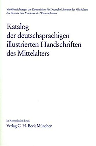 Katalog der deutschsprachigen illustrierten Handschriften des Mittelalters.: Ott, Norbert H.