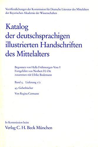 Katalog der deutschsprachigen illustrierten Handschriften des Mittelalters.: Ott, Norbert H.,