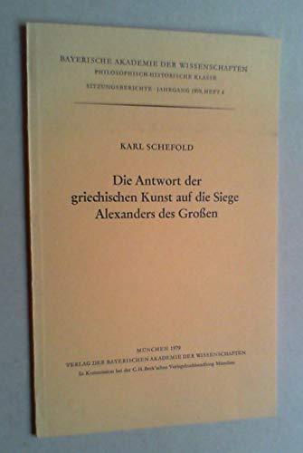Die Antwort der griechischen Kunst auf die: Schefold, Karl