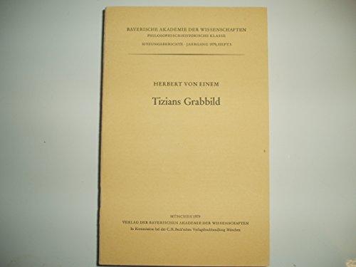 9783769614985: Tizians Grabbild (Bayerische Akademie der Wissenschaften. Philosophisch-historische Klasse. Sitzungsberichte)