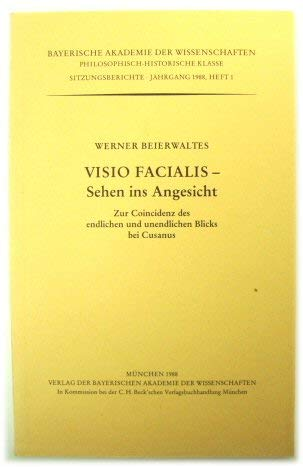 9783769615487: Visio facialis: Sehen ins Angesicht : zur Coincidenz des endlichen und unendlichen Blicks bei Cusanus (Sitzungsberichte / Bayerische Akademie der Wissenschaft, Philosophisch-Historische Klasse)