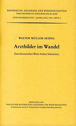 9783769615944: Arztbilder im Wandel: Zum literarischen Werk Arthur Schnitzlers (Sitzungsberichte / Bayerische Akademie der Wissenschaften. Philosophisch-Historische Klasse) (German Edition)