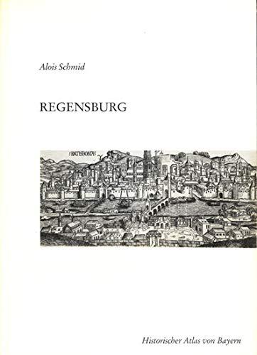 9783769696929: Regensburg: Reichsstadt, Fürstbischof, Reichsstifte, Herzogshof (Historischer Atlas von Bayern. Teil Altbayern)