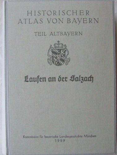 9783769699401: Laufen an der Salzach: Die alt-salzburgischen Pfleggerichte Laufen, Staufeneck, Teisendorf, Tittmoning und Waging (Historischer Atlas von Bayern. Teil Altbayern)