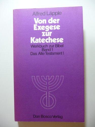 9783769802351: Von der Exegese zur Katechese: Werkbuch z. Bibel