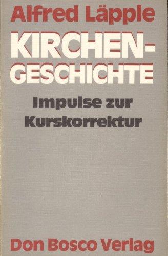 9783769804577: Kirchengeschichte. Impulse zur Kurskorrektur