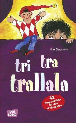 9783769805109: Tri-tra-trallala: 42 Kasperlstücke für den Kindergarten