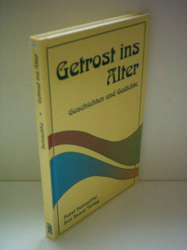 9783769806557: Getrost ins Alter. Geschichten und Gedichte