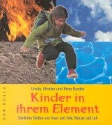 9783769812022: Kinder in ihrem Element: Sinnliches Erleben von Feuer und Wasser, Erde und Luft