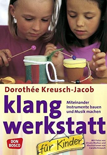 9783769812268: Klang- Werkstatt für Kinder. Miteinander Instrumente bauen und Musik machen.