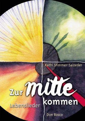 9783769812794: Zur Mitte kommen: Lebenslieder (Livre en allemand)
