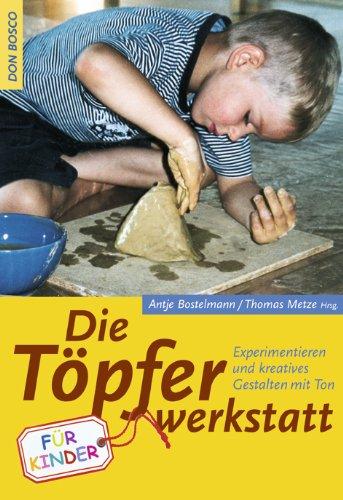 9783769814446: Töpfer-Werkstatt für Kinder: Experimentieren und kreatives Gestalten mit Ton