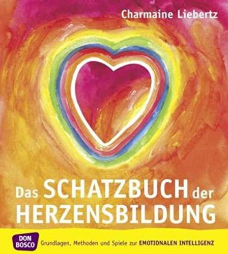 9783769814460: Das Schatzbuch der Herzensbildung: Grundlagen, Methoden und Spiele zur emotionalen Intelligenz
