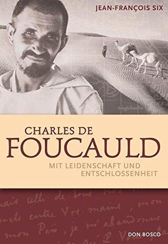 9783769816761: Charles de Foucauld: Mit Leidenschaft und Entschlossenheit