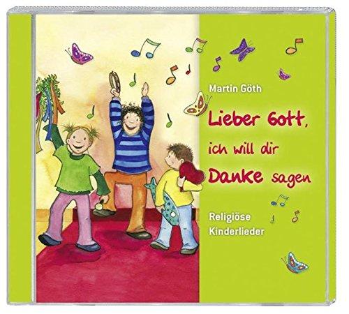 9783769817157: Lieber Gott, ich will dir Danke sagen: Religiöse Kinderlieder