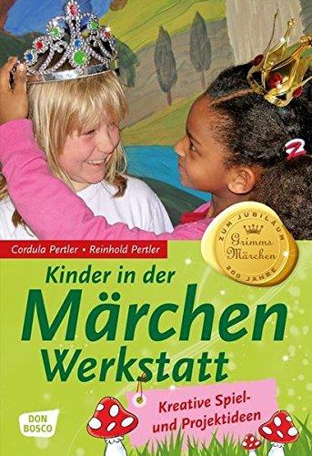 9783769817751: Kinder in der Märchenwerkstatt