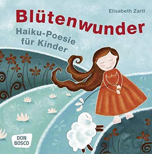 9783769817782: Blütenwunder. Haiku Poesie für Kinder