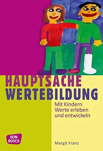 9783769817928: Hauptsache Wertebildung: Mit Kindern Werte erleben und entwickeln