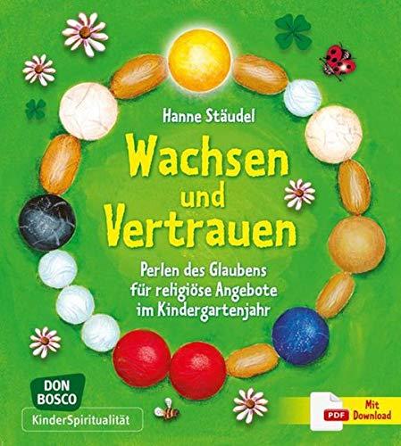 9783769818673: Wachsen und Vertrauen: Perlen des Glaubens für religiöse Angebote im Kindergartenjahr