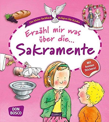 9783769819731: Erzähl mir was über die Sakramente: Das kleine Sachbuch Religion für Kinder