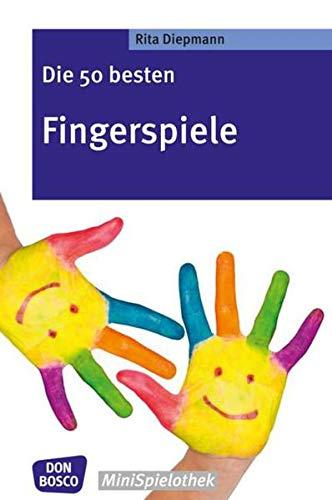 Die 50 besten Fingerspiele. Die Fingerspiele-Hits der fantastischen Fünf!: Rita Diepmann