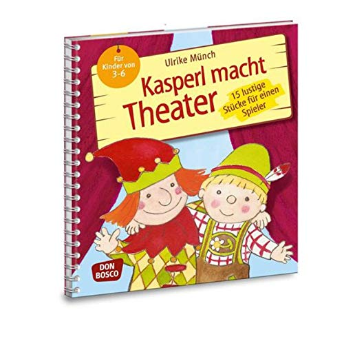 9783769820874: Kasperl macht Theater: 15 lustige St�cke f�r einen Spieler. F�r Kinder von 3-6
