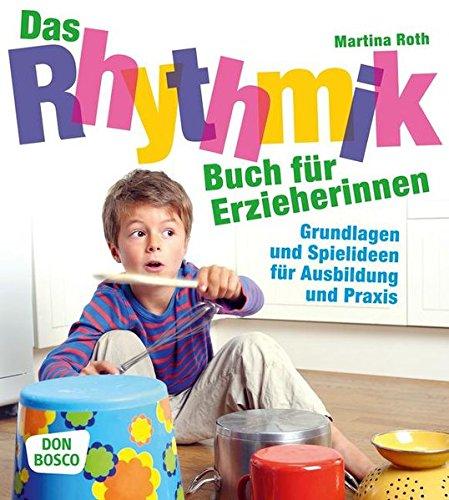 9783769820959: Das Rhythmikbuch für Erzieherinnen: Grundlagen und Spielideen für Ausbildung und Praxis
