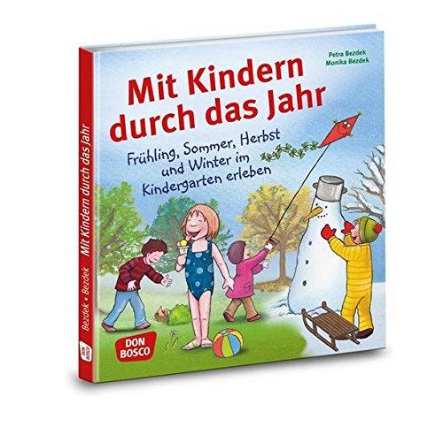 9783769821154: Mit Kindern durch das Jahr: Frühling, Sommer, Herbst und Winter im Kindergarten erleben. Preiswerter Sammelband