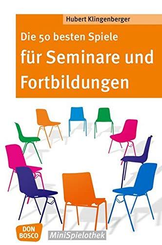 9783769821598: Die 50 besten Spiele f�r Seminare und Fortbildungen